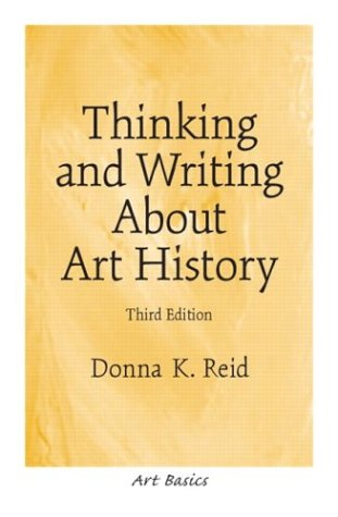 Thinking and Writing about Art History  3rd 2004 9780131830509 Front Cover