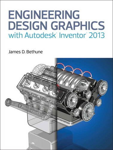 Engineering Design Graphics With Autodesk Inventor 2013:   2013 edition cover