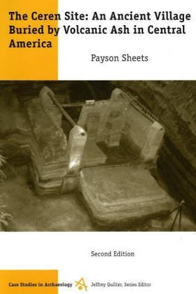 Ceren Site : A Prehistoric Village Buried by Volcanic Ash in Central America 1st edition cover