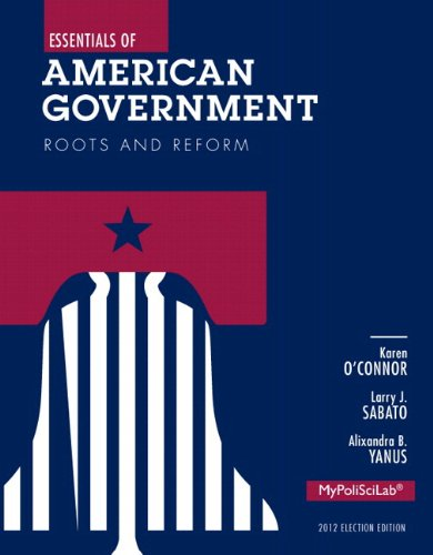Essentials of American Government Roots and Reform, 2012 Election Edition, Books a la Carte Edition 11th 2014 edition cover