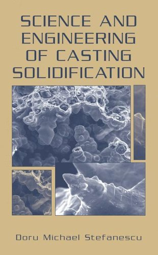 Science and Engineering of Casting Solidification   2002 9780306467509 Front Cover