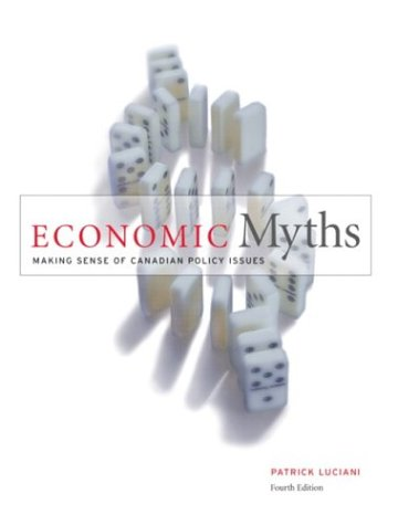 ECONOMIC MYTHS >CANADIAN< 4th 2004 edition cover