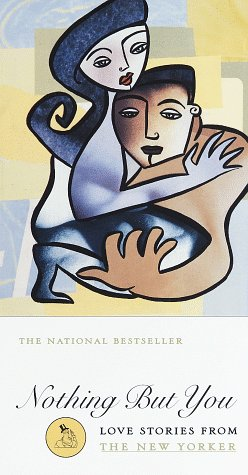 Nothing but You Love Stories from the New Yorker  1998 edition cover