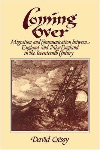 Coming Over Migration and Communication Between England and New England in the Seventeenth Centry  1987 9780521338509 Front Cover