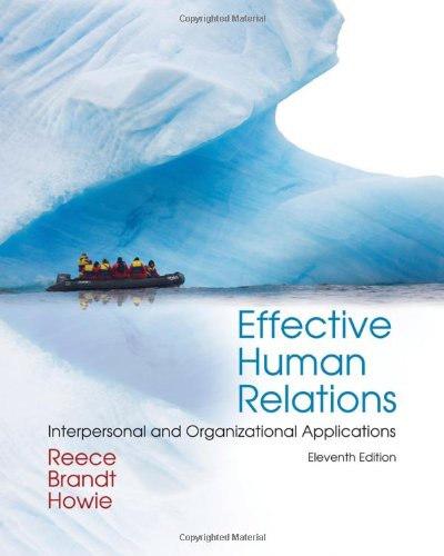 Effective Human Relations Interpersonal and Organizational Applications 11th 2011 9780538747509 Front Cover