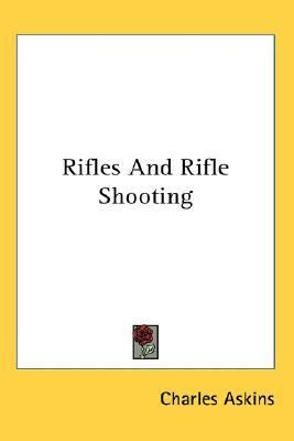Rifles and Rifle Shooting N/A edition cover