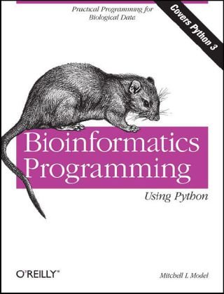 Bioinformatics Programming Using Python Practical Programming for Biological Data  2010 edition cover