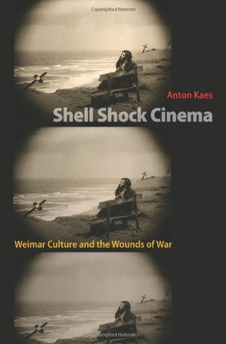 Shell Shock Cinema Weimar Culture and the Wounds of War  2009 edition cover