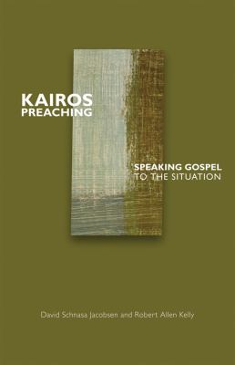 Kairos Preaching Speaking Gospel to the Situation  2009 edition cover