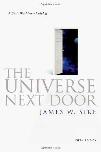 Universe Next Door A Basic Worldview Catalog 5th 2009 (Revised) edition cover