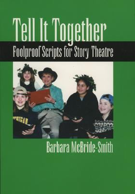 Tell It Together Foolproof Scripts for Story Theatre  2001 9780874836509 Front Cover