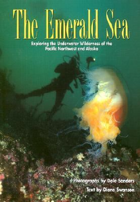 Emerald Sea Exploring the Underwater Wilderness of the Pacific Northwest and Alaska  1993 9780882404509 Front Cover