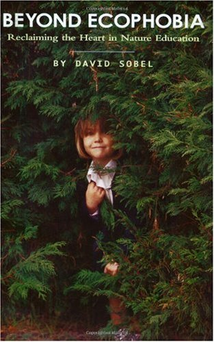 Beyond Ecophobia Reclaiming the Heart in Nature Education 3rd 1996 edition cover