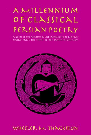Millennium of Classical Persian Poetry A Guide to the Reading and Understanding of Persian Poetry from the Tenth to the Twentieth Century  2015 edition cover