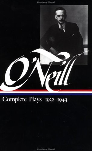 O'Neill Complete Plays, 1932-1943 N/A edition cover
