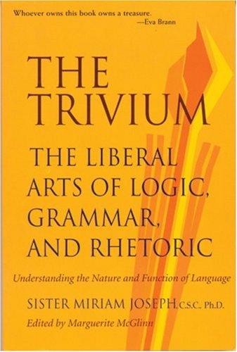 Trivium The Liberal Arts of Logic, Grammar, and Rhetoric  2002 edition cover