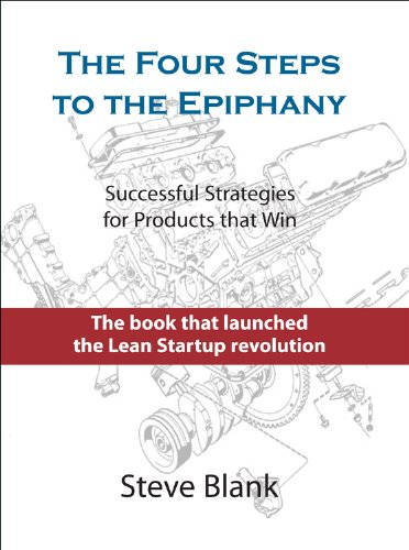 Four Steps to the EpiphanyThe Four Steps to the Epiphany Successful Strategies for Products That Win 3rd 2013 edition cover