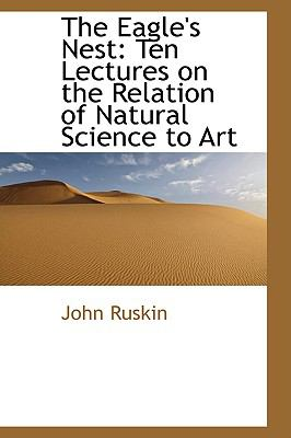 Eagle's Nest : Ten Lectures on the Relation of Natural Science to Art  2009 edition cover