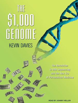 The $1,000 Genome: The Scientific Breakthrough That Will Change Our Lives, Library Edition  2010 9781400148509 Front Cover
