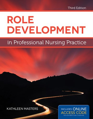 Role Development in Professional Nursing Practice  3rd 2014 9781449691509 Front Cover
