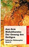 Aus Dem Mahabharata: der Gesang des Heiligen Indische Philosophie Band 8 N/A 9781484030509 Front Cover