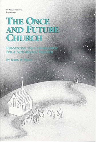 Once and Future Church Reinventing the Congregation for a New Mission Frontier N/A edition cover