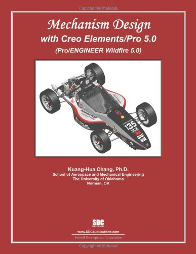 Mechanism Design with Creo Elements/Pro 5. 0   2011 edition cover