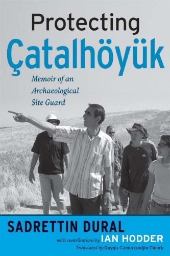 Protecting �atalh�y�k Memoir of an Archaeological Site Guard  2007 edition cover