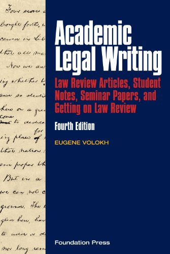 Academic Legal Writing Law Review Articles, Student Notes, Seminar Papers, and Getting on Law Review, 4th 4th 2010 (Revised) edition cover