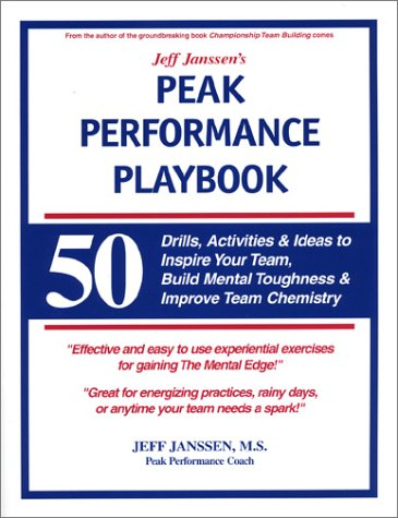Jeff Janssen's Peak Performance Playbook : 50 Drills, Activities and Ideas to Inspire Your Team, Build Mental Toughness and Improve Team Chemistry  2000 edition cover