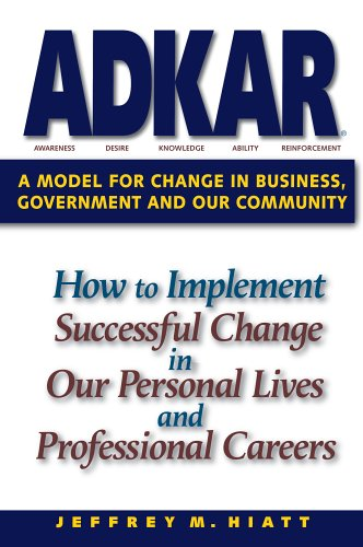 ADKAR A Model for Change in Business, Government, and Our Community  2006 edition cover