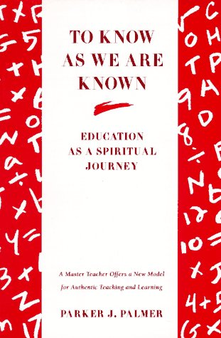 To Know as We Are Known Education as a Spiritual Journey Reprint  edition cover