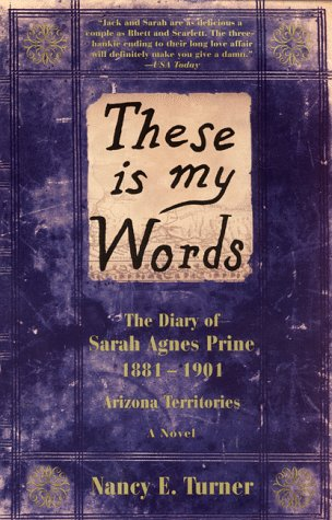 These Is My Words The Diary of Sarah Agnes Prine, 1881-1901  1998 edition cover