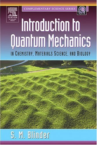 Introduction to Quantum Mechanics In Chemistry, Materials Science, and Biology  2004 9780121060510 Front Cover