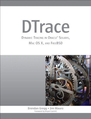 DTrace Dynamic Tracing in Oracle Solaris, Mac OS X and FreeBSD  2011 9780132091510 Front Cover