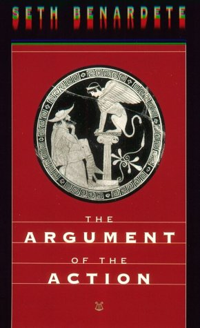 Argument of the Action Essays on Greek Poetry and Philosophy  2000 9780226042510 Front Cover