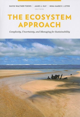 Ecosystem Approach Complexity, Uncertainty, and Managing for Sustainability  2008 9780231132510 Front Cover