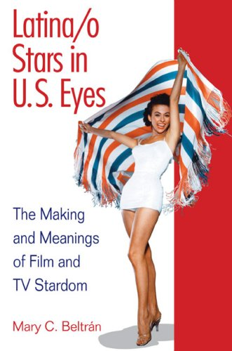 Latina/O Stars in U. S. Eyes The Making and Meanings of Film and TV Stardom  2009 edition cover