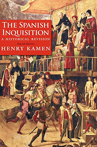 Spanish Inquisition A Historical Revision, Fourth Edition 4th 2014 (Revised) edition cover