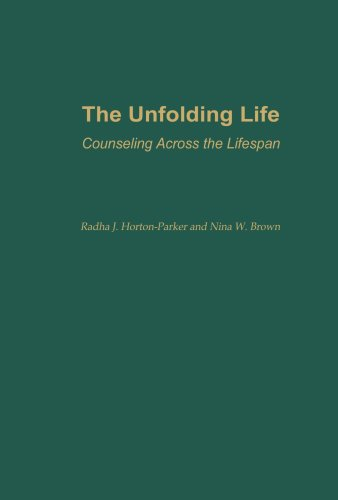 Unfolding Life Counseling Across the Lifespan N/A 9780313360510 Front Cover
