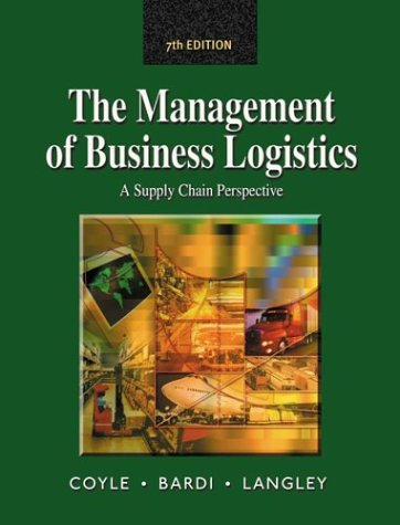 Management of Business Logistics A Supply Chain Perspective 7th 2003 (Revised) 9780324007510 Front Cover