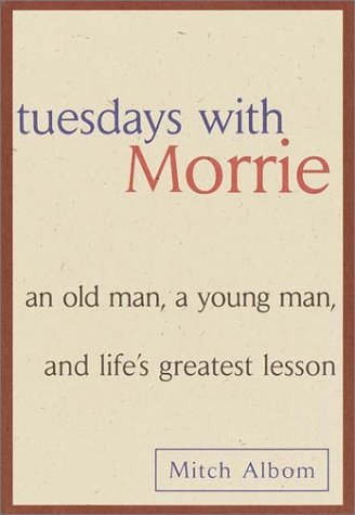 Tuesdays with Morrie An Old Man, a Young Man, and Life's Greatest Lesson  1997 edition cover