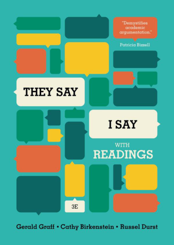 They Say / I Say: The Moves That Matter in Academic Writing, With Readings 3rd 2015 9780393937510 Front Cover