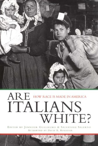 Are Italians White? How Race Is Made in America  2003 edition cover