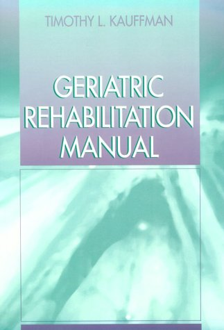 Geriatric Rehabilitation Manual   1999 edition cover