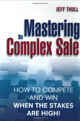 Mastering the Complex Sale How to Compete and Win When the Stakes are High!  2003 edition cover