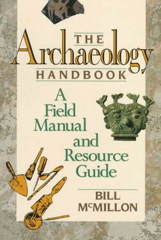 Archaeology Handbook A Field Manual and Resource Guide  1991 edition cover