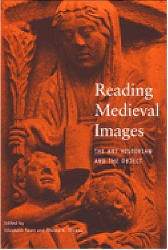 Reading Medieval Images The Art Historian and the Object  2002 9780472067510 Front Cover