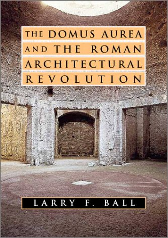 Domus Aurea and the Roman Architectural Revolution   2003 9780521822510 Front Cover