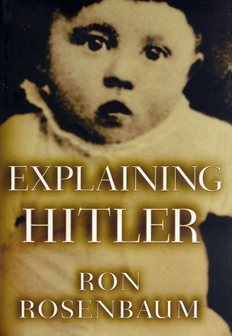 Explaining Hitler The Search for the Origins of His Evil N/A 9780679431510 Front Cover